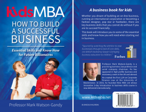 KidsMBA - How to build a Successful Business: Essential Skills and Know-How for Future Billionaires